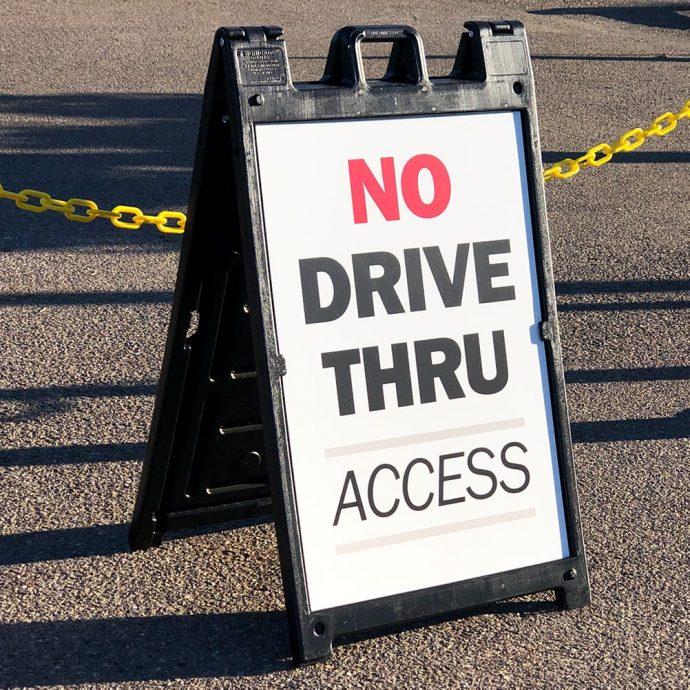 A-Frame-no drive thru access sign