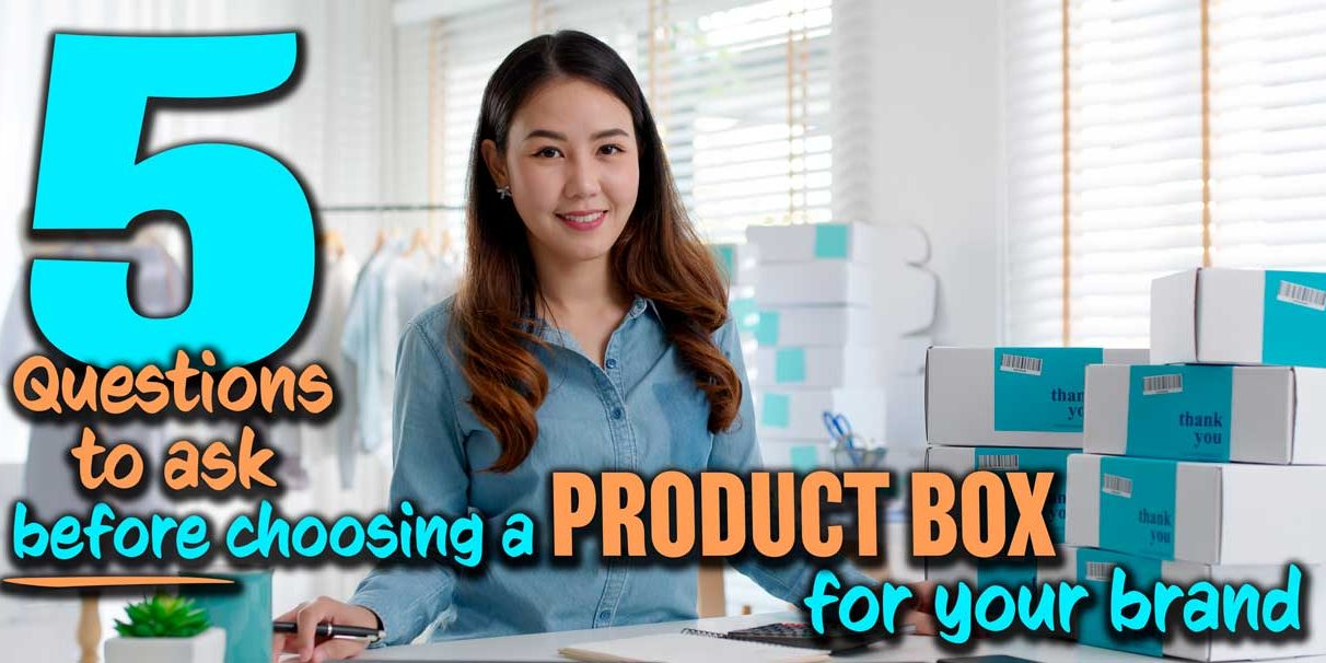 5-questions-to-ask-before-choosing-a-product-box-your-brand